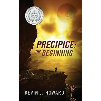 Precipice The Beginning by Howard & Kevin J.