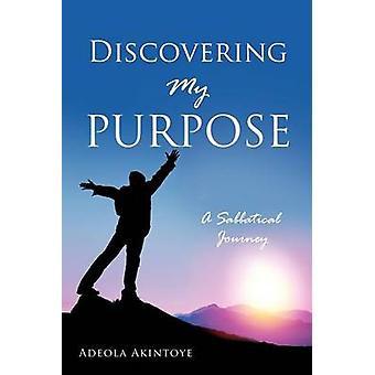 Discovering My Purpose by Akintoye & Adeola