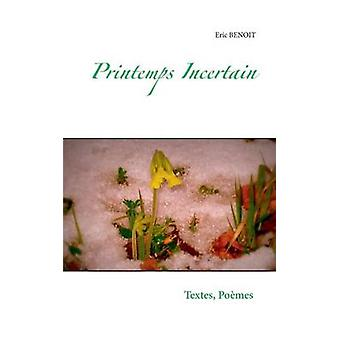 Printemps incertain by Benoit & Eric