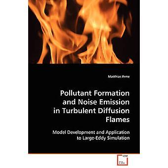 Schadstoffbildung und Geräuschemission in turbulente Diffusion Flammen von Ihme & Matthias