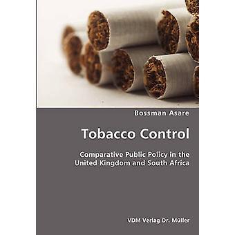Tabak Kontrolle vergleichende Politik in Großbritannien und Südafrika durch Asare & Bossman