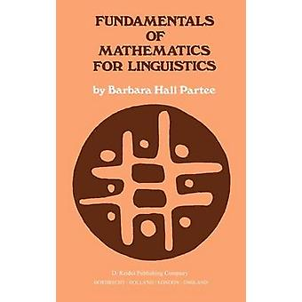 Fundamentals of Mathematics for Linguistics by Partee & Barbara