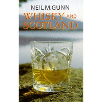 Whisky and Scotland (New edition) by Neil M. Gunn - Michael Grieve -