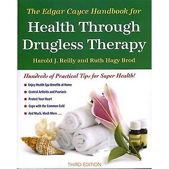 The Edgar Cayce Handbook for Health Through Drugless Therapy by Harol