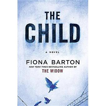The Child by Fiona Barton - 9781524778415 Book
