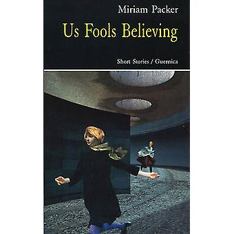 Us Fools Believing by Miriam Packer - 9781550710564 Book