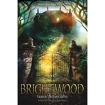 Brightwood by Tania Unsworth - 9781616207489 Book