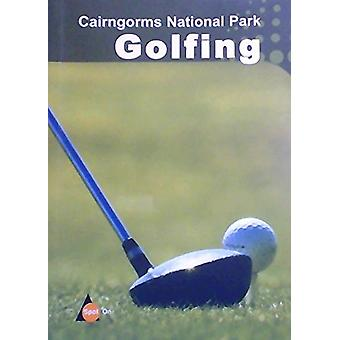Cairngorm National Park Golfing - Spot on by Tony Brown - 978190091618