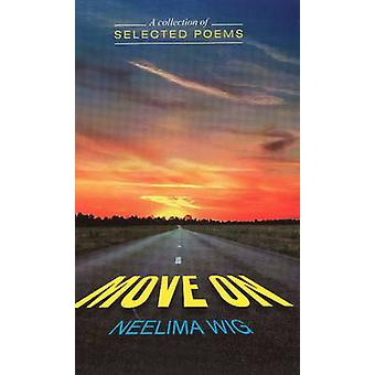Move on - A Collection of Selected Poems by Neelima Wig - 978812078187