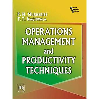 Operations Management and Productivity Techniques by T.T. Kachwala -