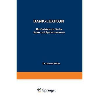 BankLexikon Handwrterbuch fr das Bank und Sparkassenwesen por Mller & Gerhard