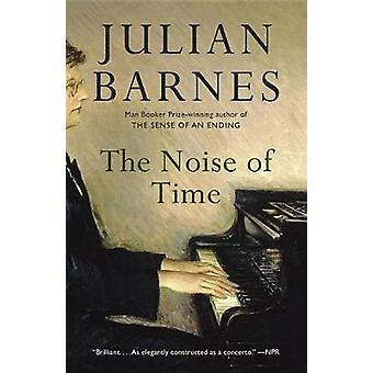 The Noise of Time by Julian Barnes - 9781101971185 Book