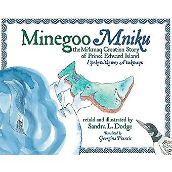 Minegoo - The Mi'kmaq Creation Story of Prince Edward Island by Sandra