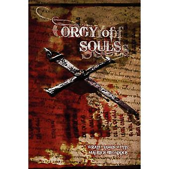 Orgy of Souls by White & Wrath James