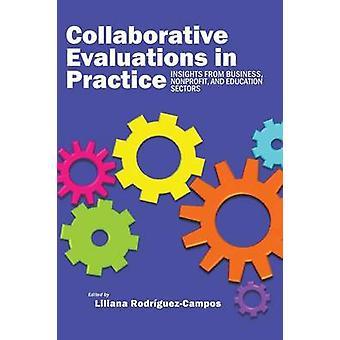Collaboratieve evaluatie in de praktijk inzichten uit zakelijke non-profit en educatie door RodrguezCampos & Liliana