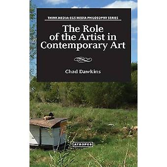 The Role of the Artist in Contemporary Art by Dawkins & Chad