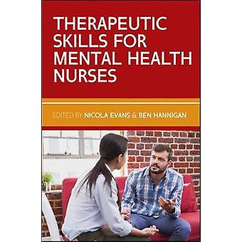 Therapeutic Skills for Mental Health Nurses by Nicola Evans