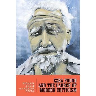 Ezra Pound and the Career of Modern Criticism by Michael Coyle