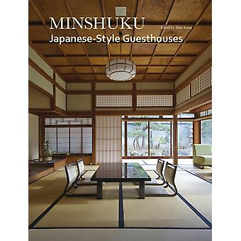 Minshuku  JapaneseStyle Guesthouses by Edited by Zhao Xiang