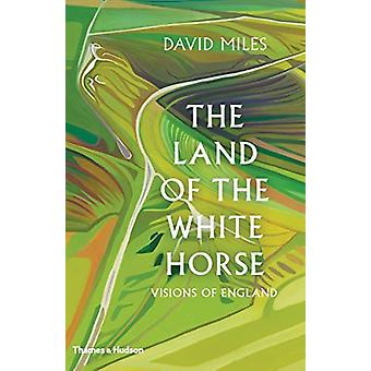 Land of the White Horse by David Miles