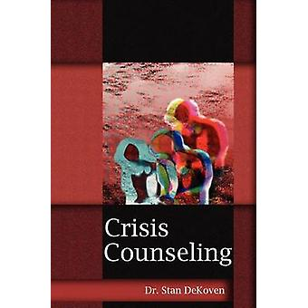 Crisis Counseling by Dekoven & Stanley