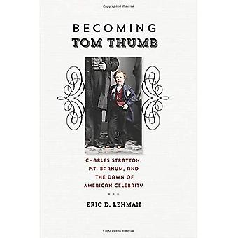Becoming Tom Thumb (Driftless Connecticut Series & Garnet Books)