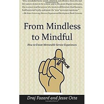 From Mindless to Mindful by Fozard & Draj