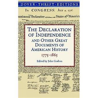 The Declaration of Independence and Other Great Documents of American History  17751865 by Edited by John Grafton