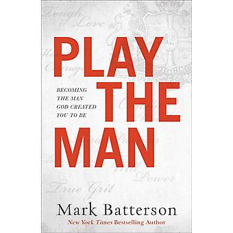 Play the man by Batterson & Mark