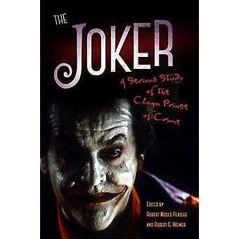Joker A Serious Study of the Clown Prince of Crime by Peaslee & Robert Moses