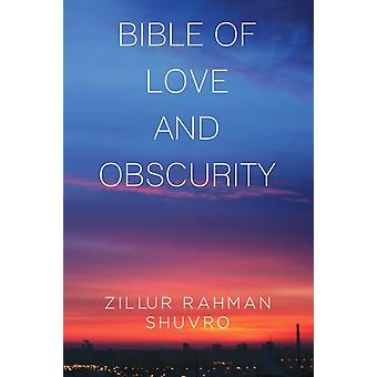 Bible of Love  Obscurity by Shuvro & Zillur Rahman