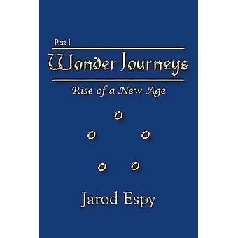 Wonder Journeys Part I  Rise of a New Age by Espy & Jarod