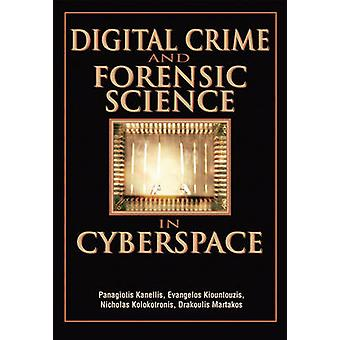 Digital Crime and Forensic Science in Cyberspace by Kanellis & Panagiotis