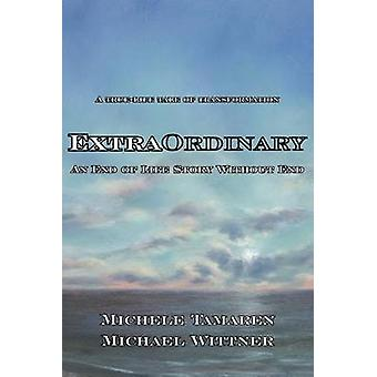 Extraordinary An End of Life Story Without End by Tamaren & Michele
