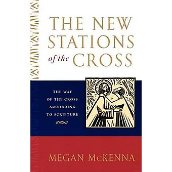 The New Stations of the Cross by McKenna