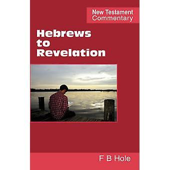 Hebrews to Revelation by Hole & Frank & Binford