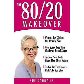 The 8020 Makeover by Donnelly & Sue