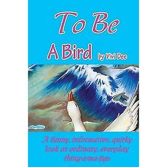 To Be a Bird by Dickson & Vivian