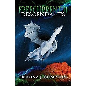 Freecurrent II Descendants by Compton & Deanna J.