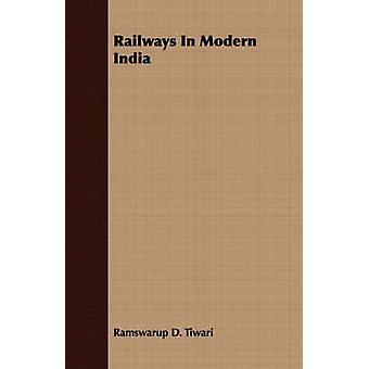 Railways In Modern India by Tiwari & Ramswarup D.