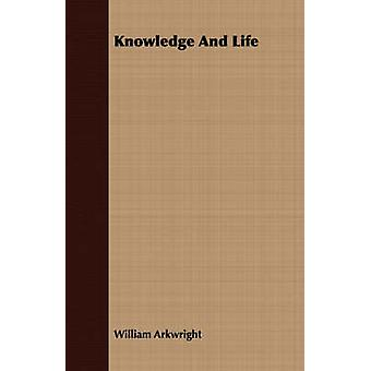 Knowledge And Life by Arkwright & William
