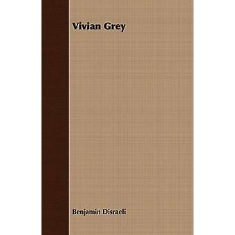 Vivian Grey by Disraeli & Benjamin