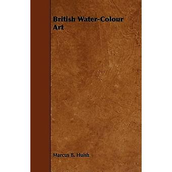 British WaterColour Art by Huish & Marcus B.