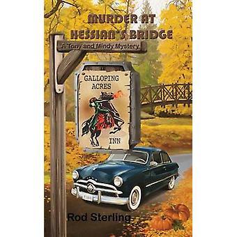Murder at Hessians Bridge by Sterling & Rod