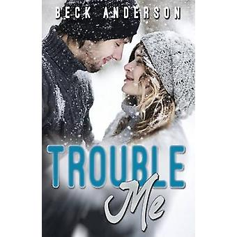 Trouble Me by Anderson & Beck