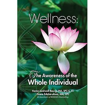 Wellness The Awareness of the Whole Individual by LindwallBourg & Karen