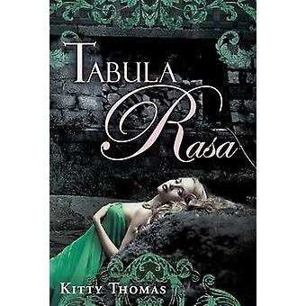 Tabula Rasa by Thomas & Kitty