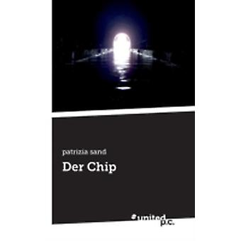 Der Chip by Patrizia Sand