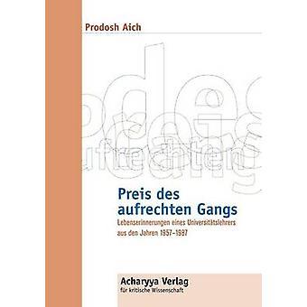 Preis des aufrechten Gangs by Aich & Prodosh