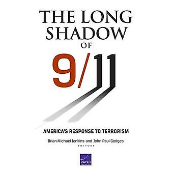 The Long Shadow of 911 Americas Response to Terrorism by Jenkins & Brian Michael